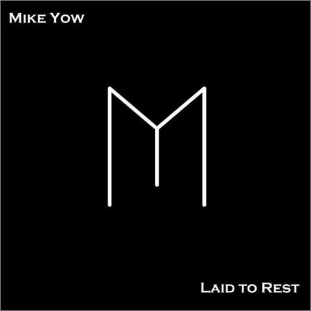 Mike Yow - Laid To Rest (2018)