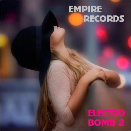 VA - Empire Records - Electro Bomb 2 (2018)