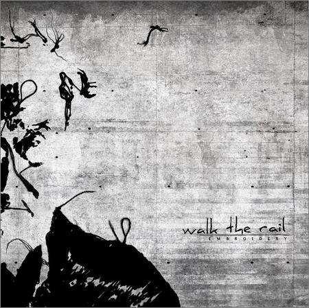 Walk The Rail - Embroidery (2018)