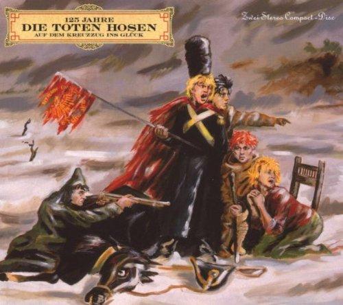 Die Toten Hosen – Auf dem Kreuzzug ins Glück (Remastered)