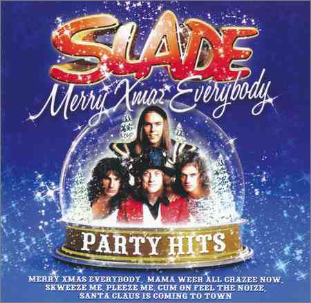 Slade - Merry Xmaz Everybody - Party Hits (2009)