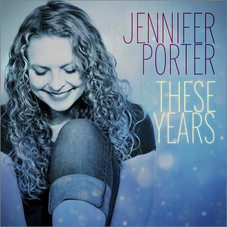 Jennifer Porter - These Years (2018)