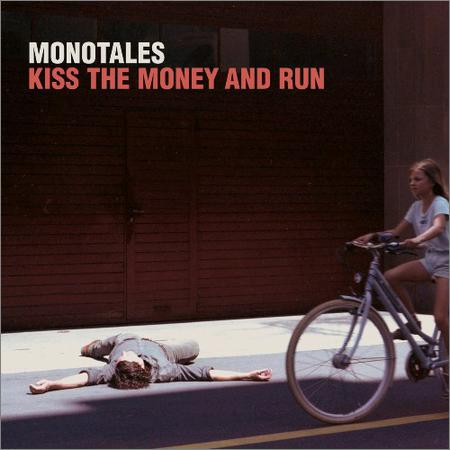Monotales - Kiss The Money And Run (2018)