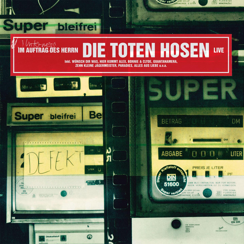 Die Toten Hosen - Im Auftrag des Herrn, Live (Remastered)