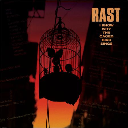 Rast - I Know Why the Caged Bird Sings (2018)