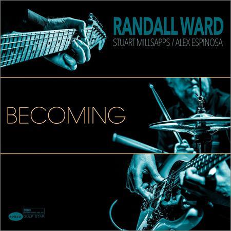 Randall Ward, Stuart Millsapps & Alex Espinosa - Becoming (2019)