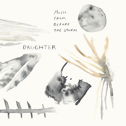 download  Daughter - Music From Before The Storm (2017)