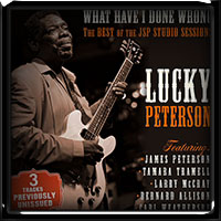 Lucky Peterson - What Have I Done Wrong 2017