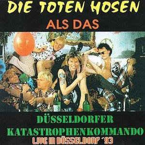 Die Toten Hosen – …als das Düsseldorfer Katastrophenkommando