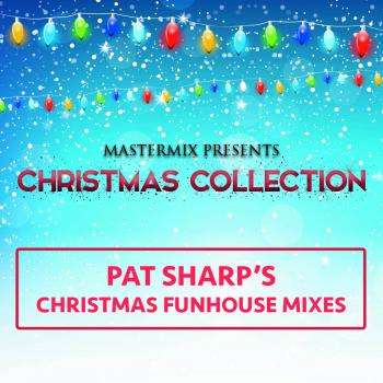 Mastermix Christmas Collection Pat Sharp's Christmas Funhouse Mixes